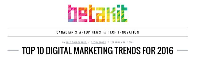 (Betakit Blog) Top 10 Digital Marketing Trends for 2016
